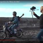 Making of du clip Bleus de Sete