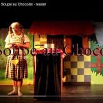 cie pas de lese art_La Soupe au Chocolat